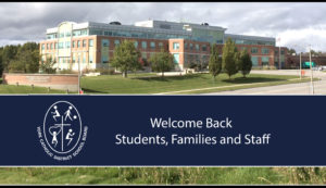 Welcome Back Students, Families and Staff